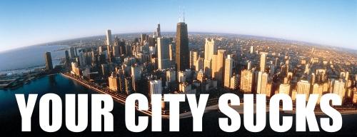 YOUR CITY SUCKS